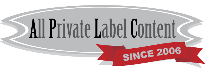 All Private Label Content - Since 2006